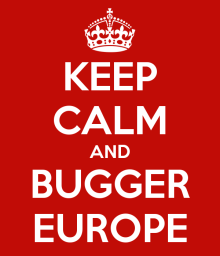 keep-calm-and-bugger-europe